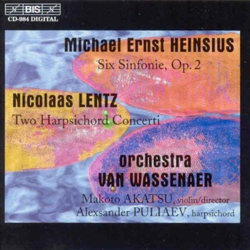 Michael Ernst Heinsius: Six Sinfonie op. 2Nicolaas Lentz: Two Harpsichord ConcertiOrchestra Van WassenaerBIS–CD–984