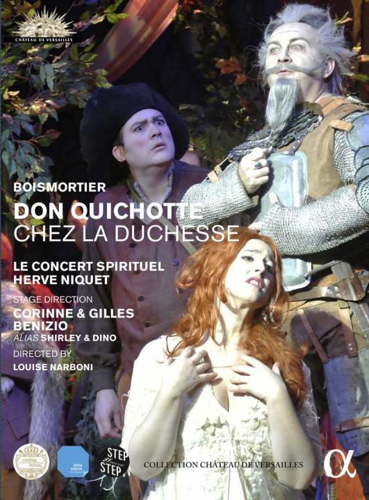 Joseph Bodin de Boismortier: Don Quichotte chez la Duchesse Le Concert Spirituel – Hervé Niquet DVD Alpha 711