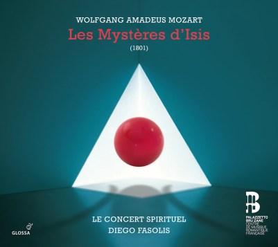 Wolfgang Amadeus Mozart: Les Mystères d'Isis Le Concert Spirituel – Diego Fasolis Glossa GCD 921630
