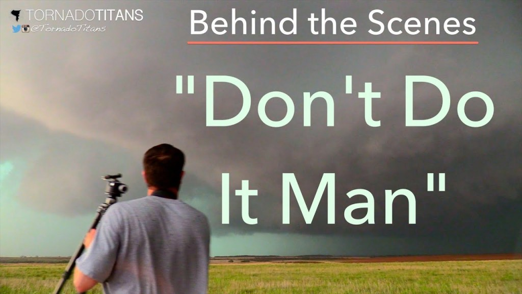 "May 22, 2016 Storm Chase | ""Don't do it"" (Behind the Scenes)"