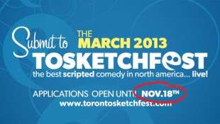 Submissions for to NEW 2013 TOsketchfest open 'til Nov.18th