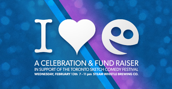 I Love Sketchfest - A Celebration and Fund Raiser - Wed., Feb. 13th - Steam Whistle Brewery - 7-11pm