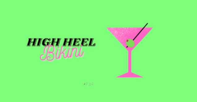 """A pink martini glass on a lime green background with """"High Heel Bikini"""" printed underneath."""