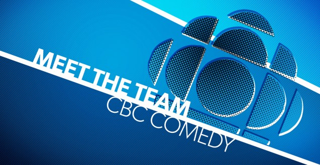 "A blue and white graphic with white text that reads ""Meet The Team, CBC Comedy"". On the right side is a stylized blue version of the classic CBC ""gem symbol"" logo"