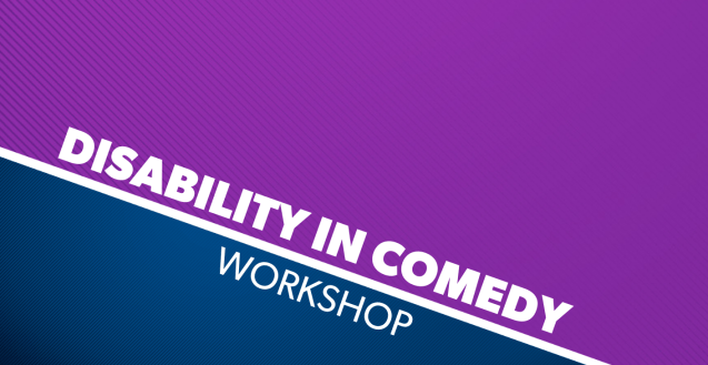 """A purple and blue graphic with a white slash through it that reads """"Disability In Comedy Workshop."""