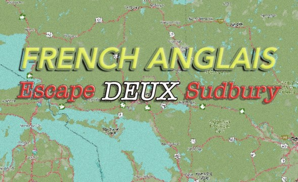 """""""French Anglais: Escape Deux Sudbury"""" graphic with a colourful map of the Great Lakes region of Ontario."""