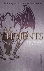Dark Elements Bittersüße Tränen - Jennifer L. Armentrout