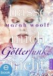 Götterfunke 2 Hasse mich nicht - Marah Woolf