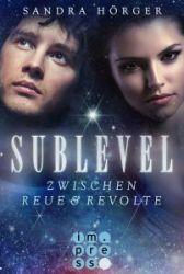 Sublevel 2 Zwischen Reue & Revolte - Sandra Hörger