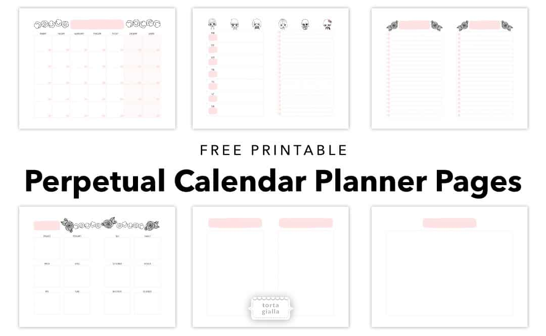 Free Printable Perpetual Calendar Planner Pages Tortagialla