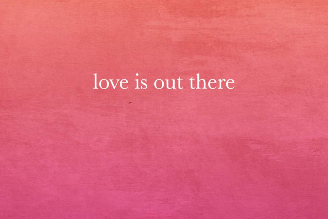 Love Is Out There - Free Wallpaper Download