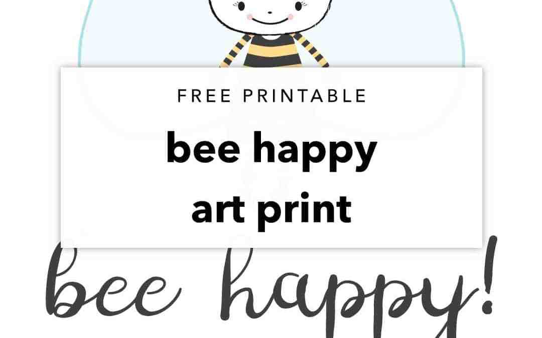 Free Printable Bee Happy Art Print