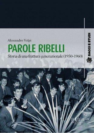 Alessandro Volpi: Parole ribelli
