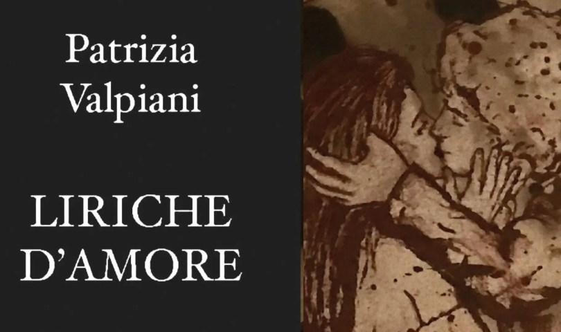"""Patrizia Valpiani """"Liriche d'amore"""""""