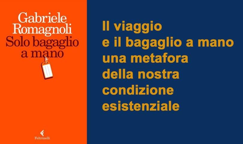 """Gabriele Romagnoli """"Solo bagaglio a mano"""""""
