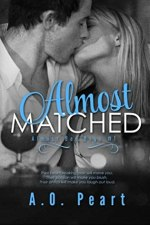 Almost Matched by A.O Peart