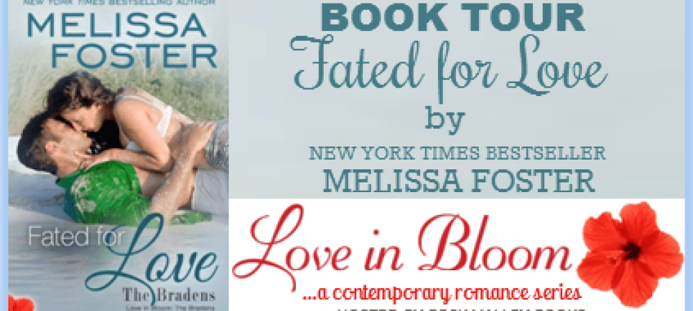 Fated for Love – 'The Bradens' Book Eight, Love in Bloom Series – Book Tour