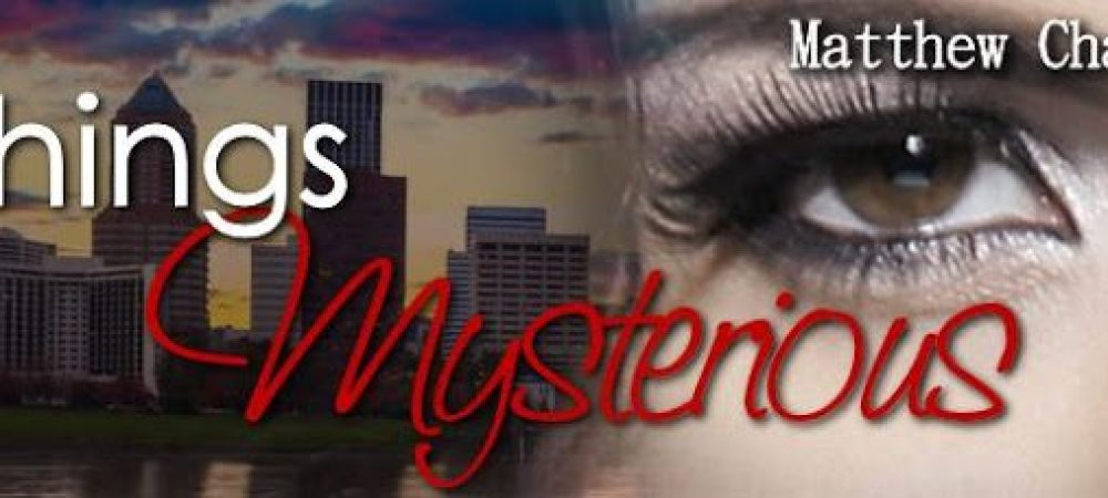 Review: Things Mysterious by Matthew Chabin