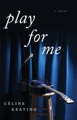 ?Play for Me by Celine Keating