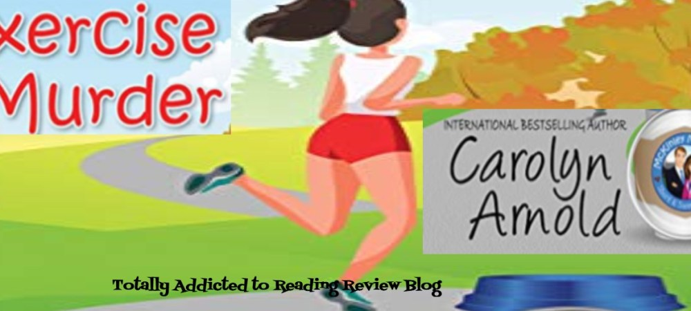 Review: Exercise is Murder by Carolyn Arnold