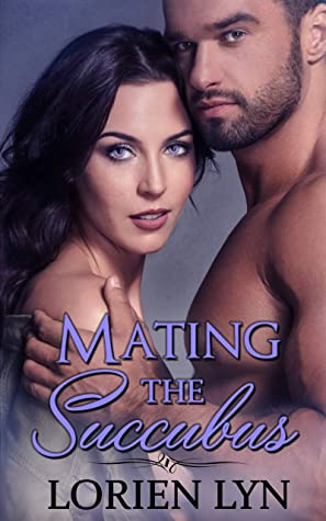 Review: Mating the Succubus by Lorien Lyn