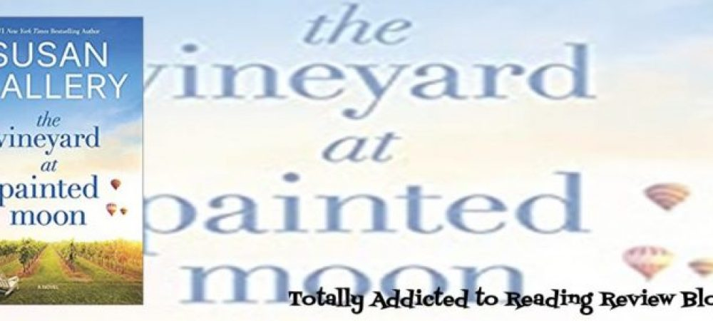 ?Review: The Vineyard at Painted Moon by Susan Mallery