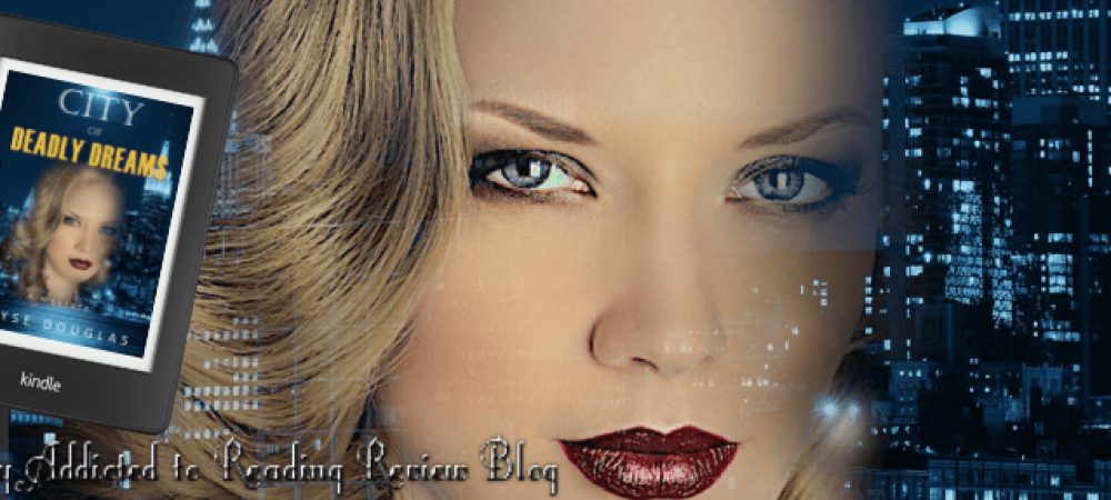 ?Review: City of Deadly Dreams by Elyse Douglas