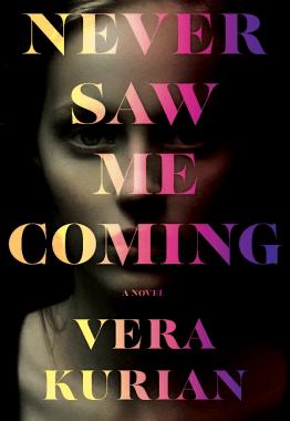 ?Never Saw Me Coming by Vera Kurian