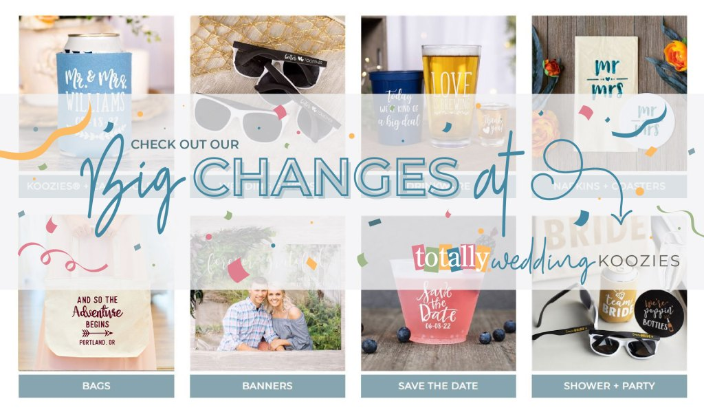 Big changes on our TotallyWeddingKoozies.com site!
