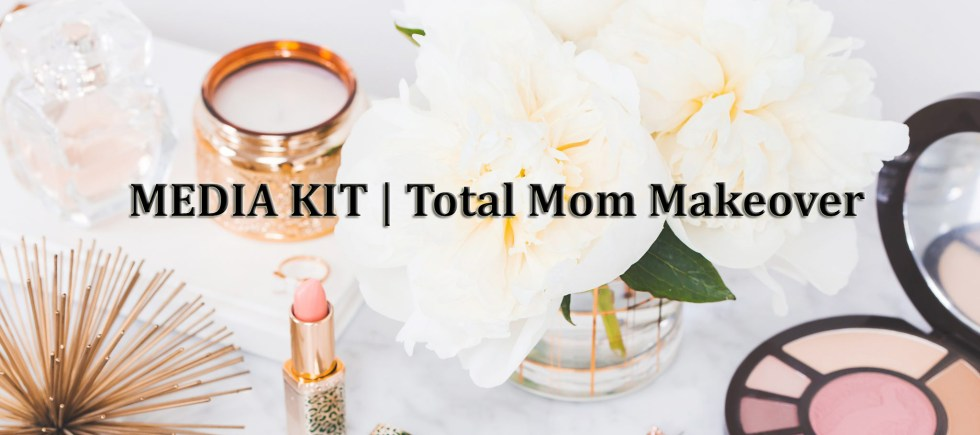 Total Mom Makeover Media Kit
