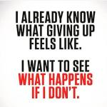 """""""What happens if I don't"""". Ever asked that question? Do you know a friend who does? Tag a friend that needs encouraging. Let us see what happens. #fitness #gym http://ift.tt/1RazsGr"""