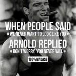Bad ASS Arnold!!!
