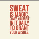 Yup, that is magic. That is how our wish of an athletic body came about. Have you done magic today?