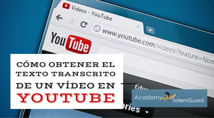 Cómo Obtener El Texto Transcrito De Un Vídeo En Youtube Recursos Tic Para Profesores