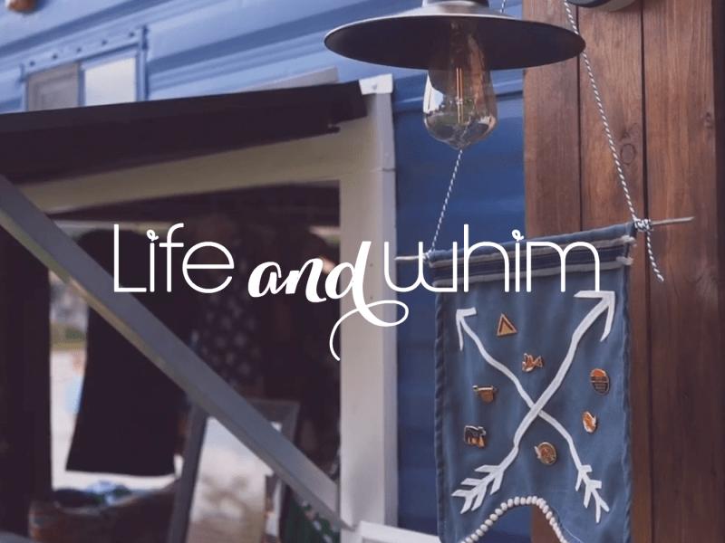 Life & Whim
