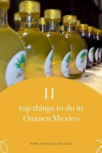 Pinterest - 11 things to do in Oaxaca
