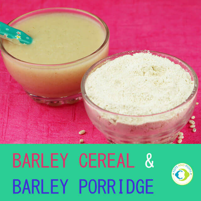 Barley cereal and barley porridge for babies