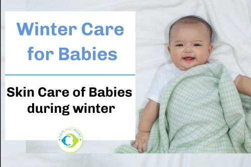 Winter Care of Babies - Skin Care How to take care of babies during winter skin care for babies during winter preparations for skin care during winter for babies do and don't for winter care in babies skin care winter care