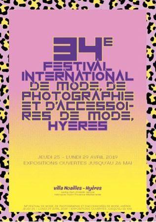 34eme FESTIVAL INTERNATIONAL DE MODE DE PHOTOGRAPHIE ET D'ACCESSOIRES DE MODE HYERES