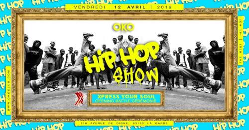 HIP HOP SHOW CLUB OKO A LA GARDE XPRESS YOUR SOUL