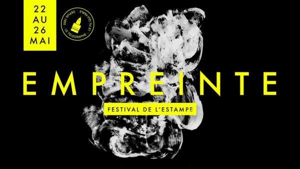 EMPREINTE FESTIVAL DE L'ESTAMPE AU TELEGRAPHE