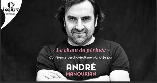 """'André Manoukian à Hyères Auditorium du Casino les Palmiers """"Le chant du périnée"""""""