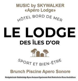 APERO LODGE DJ SKYWALKER LE LODGE DES ILES D'OR HYERES