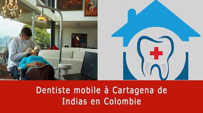 Dentiste mobile à Cartagena en Colombie