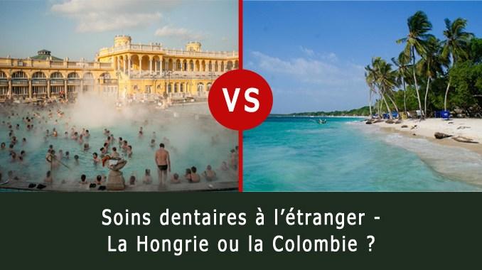 Soins dentaires à l'étranger - Hongrie et Colombie