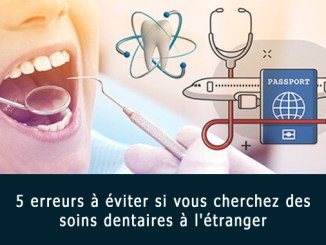 Erreurs soins dentaire à l'étranger