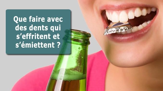 Dents qui s'effritent