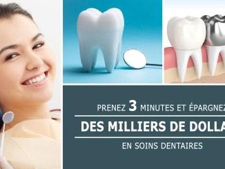 épargnez des milliers de dollars en soins dentaires