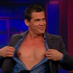 Josh Brolin Shows His Smooth Chest and Nips to Jon Stewart: VIDEO