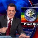 Stephen Colbert Warns of the Gay Takeover of the Planet: VIDEO